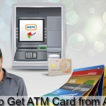 How to Get ATM Card from A Bank